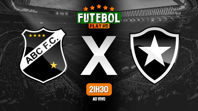 Assistir ABC x Botafogo ao vivo online 14/04/2021 HD