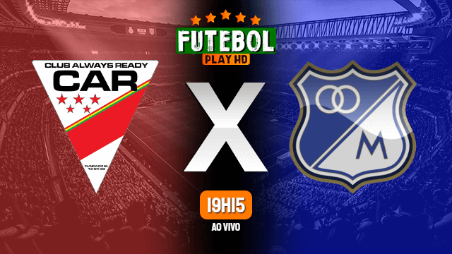 Assistir Always Ready x Millonarios ao vivo HD 20/02/2020