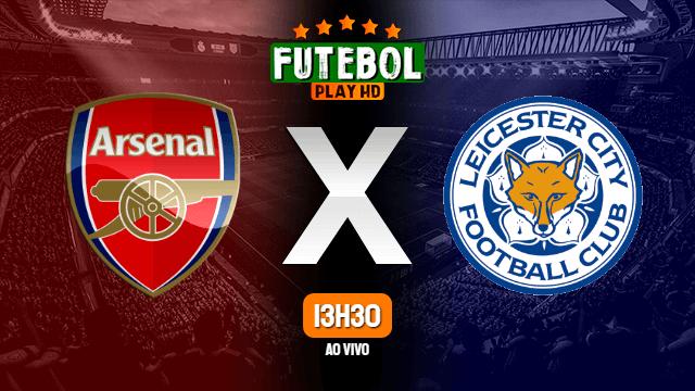Assistir Arsenal x Leicester ao vivo online 07/07/2020