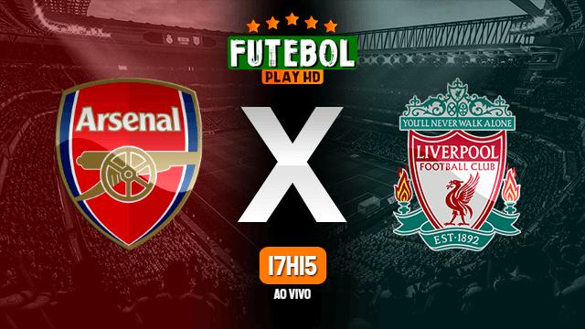 Assistir Arsenal x Liverpool ao vivo Grátis HD 03/04/2021