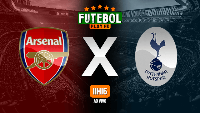 Assistir Arsenal x Tottenham ao vivo HD 26/09/2021 Grátis