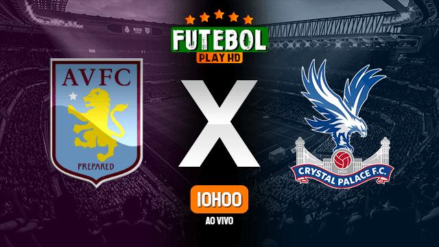 Assistir Aston Villa x Crystal Palace ao vivo online 12/07/2020