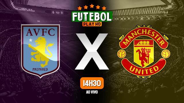 Assistir Aston Villa x Manchester United ao vivo online HD 09/07/2020