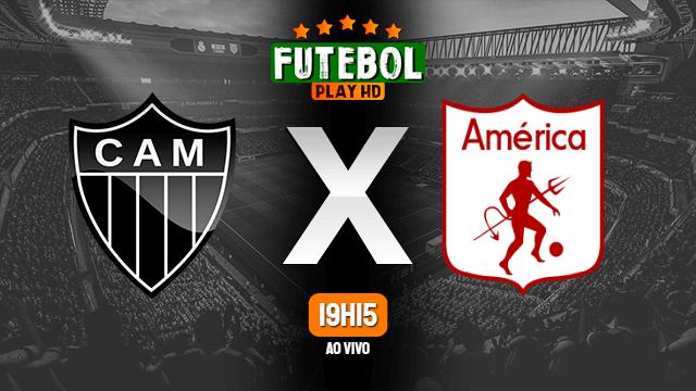 Assistir Atlético-MG x América de Cáli ao vivo Online HD 27/04/2021