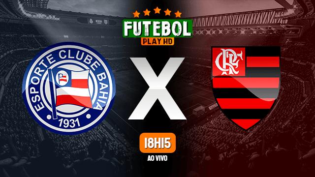 Assistir Bahia x Flamengo ao vivo Grátis HD 18/07/2021