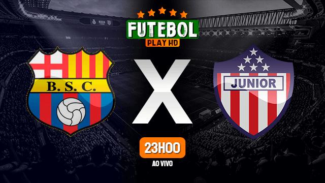 Assistir Barcelona de Guayaquil x Junior Barranquilla ao vivo 17/09/2020 HD online