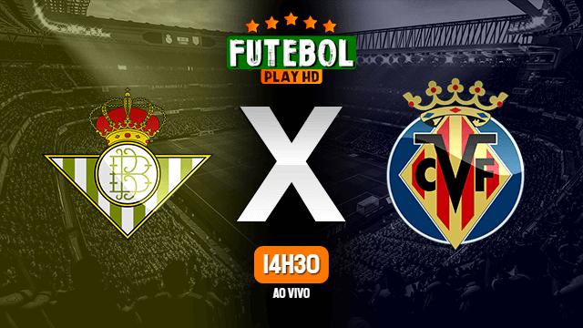 Assistir Betis x Villarreal ao vivo Grátis HD 01/07/2020