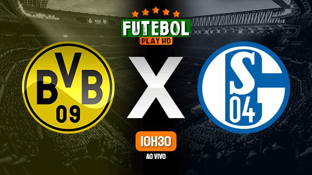 Assistir Borussia Dortmund x Schalke 04 ao vivo Grátis HD 16/05/2020