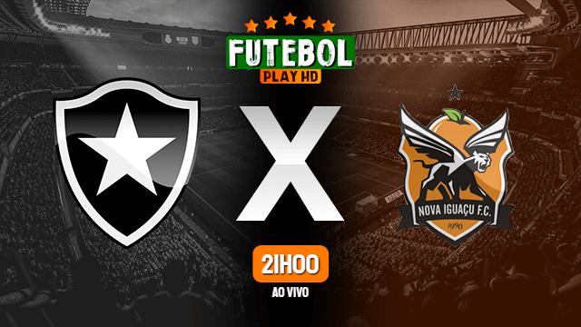 Assistir Botafogo x Nova Iguaçu ao vivo Grátis HD 02/05/2021
