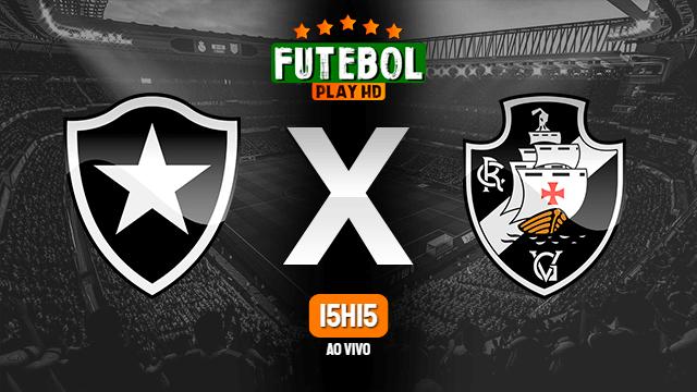 Assistir Botafogo x Vasco ao vivo online 17/09/2020 HD