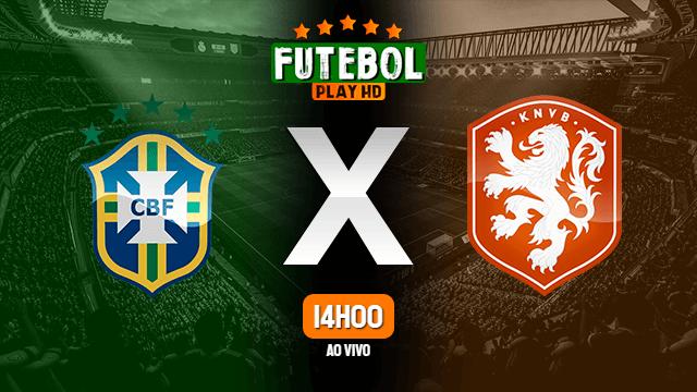 Assistir Brasil x Holanda ao vivo 19/06/2021 HD