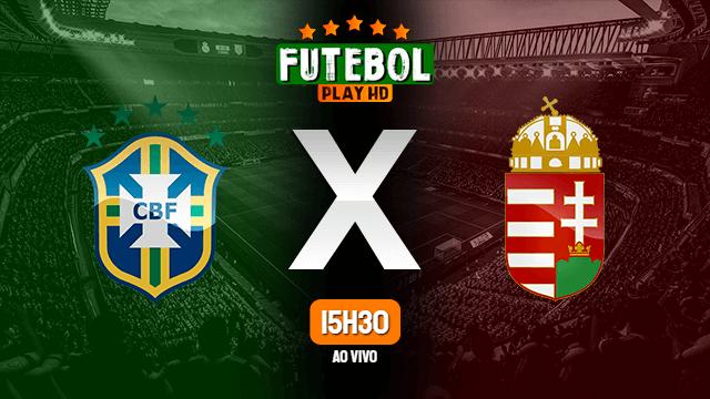 Assistir Brasil x Hungria ao vivo 26/07/2021 HD