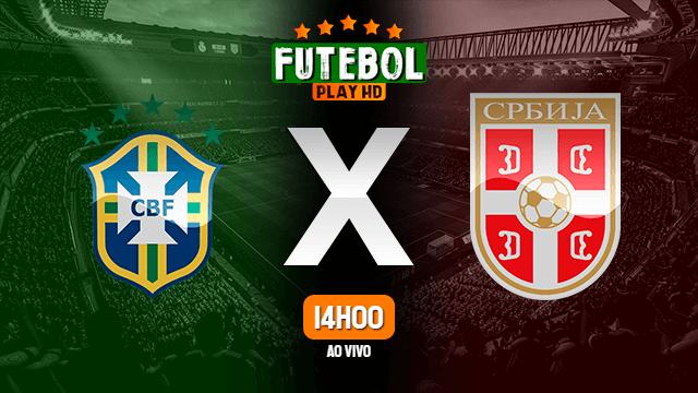 Assistir Brasil x Sérvia ao vivo 08/06/2021 HD