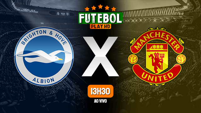 Assistir Brighton x Manchester United ao vivo HD 30/06/2020