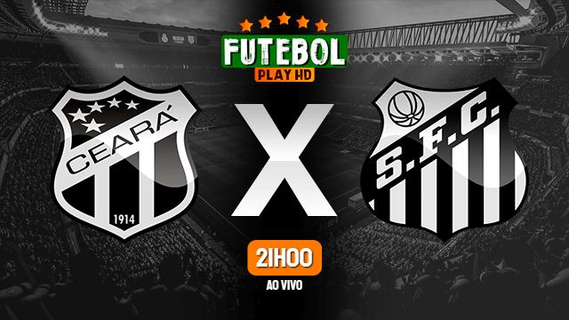 Assistir Ceará x Santos ao vivo online 18/09/2021 HD