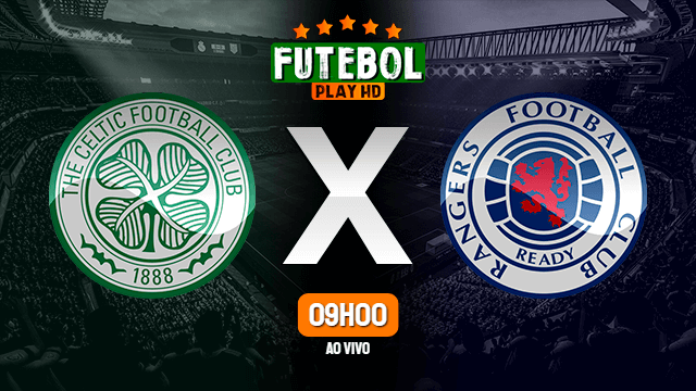 Assistir Celtic x Rangers ao vivo HD 17/10/2020 Grátis