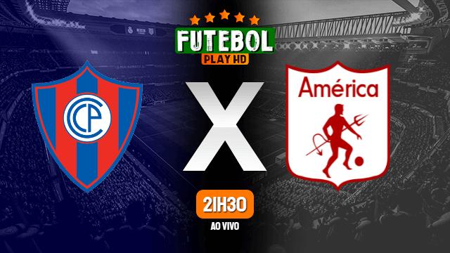 Assistir Cerro Porteño x América de Cali ao vivo Grátis HD 25/05/2021