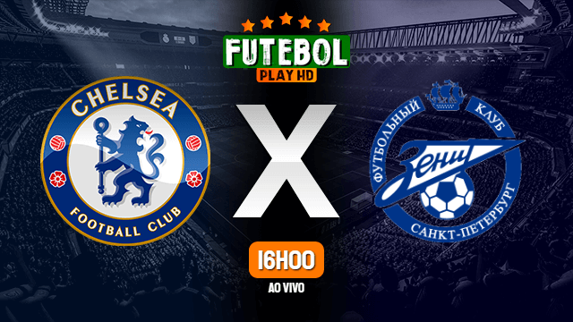 Assistir Chelsea x Zenit ao vivo Grátis HD 14/09/2021