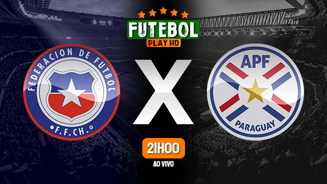 Assistir Chile x Paraguai ao vivo 10/10/2021 HD online