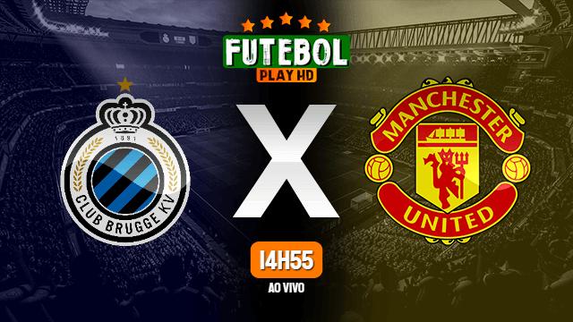 Assistir Club Brugge x Manchester United ao vivo online 20/02/2020
