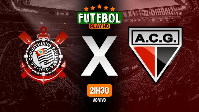 Assistir Corinthians x Atlético-GO ao vivo 30/05/2021 HD
