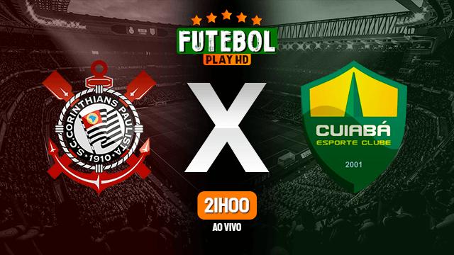 Assistir Corinthians x Cuiabá ao vivo 25/07/2021 HD online