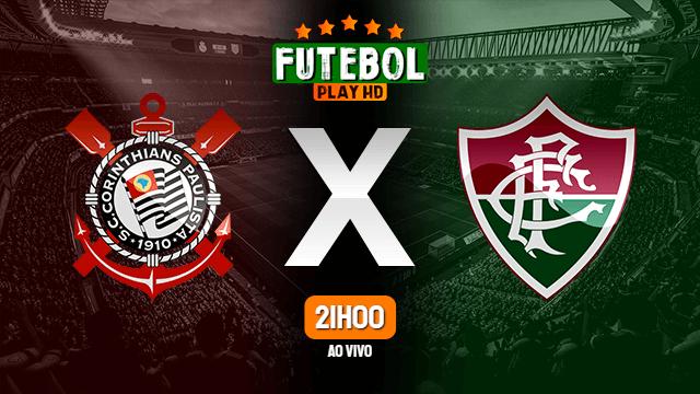 Assistir Corinthians x Fluminense ao vivo HD 27/07/2021 Grátis