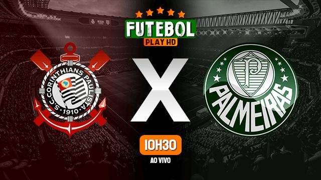 Assistir Corinthians x Palmeiras ao vivo Grátis HD 16/05/2021