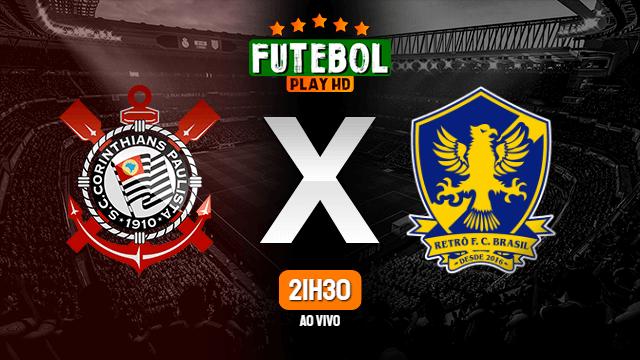 Assistir Corinthians x Retrô ao vivo HD 26/03/2021 Grátis