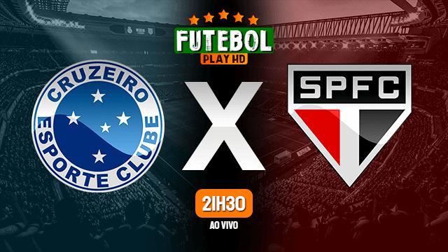 Assistir Cruzeiro x São Paulo ao vivo online 07/05/2021 HD