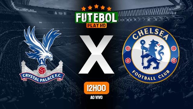Assistir Crystal Palace x Chelsea ao vivo Grátis HD 07/07/2020