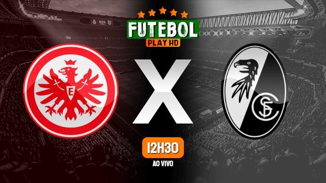 Assistir Eintracht Frankfurt x Freiburg ao vivo HD 26/05/2020