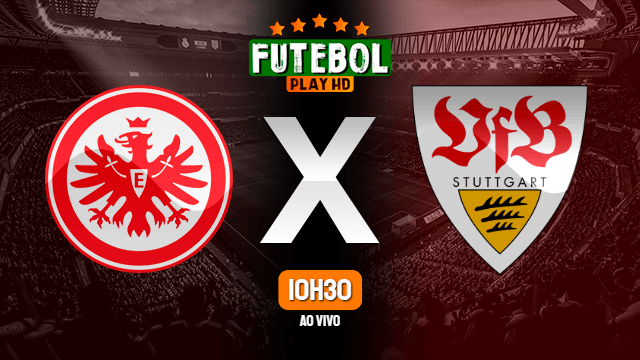 Assistir Eintracht Frankfurt x Stuttgart ao vivo Grátis HD 12/09/2021