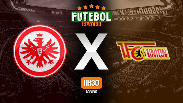 Assistir Eintracht Frankfurt x Union Berlin ao vivo online HD 24/02/2020