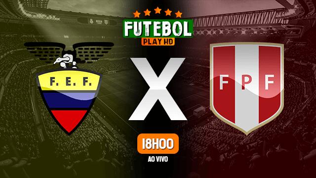 Assistir Equador x Peru ao vivo Grátis HD 08/06/2021