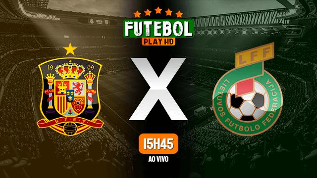 Assistir Espanha x Lituânia ao vivo online 08/06/2021 HD