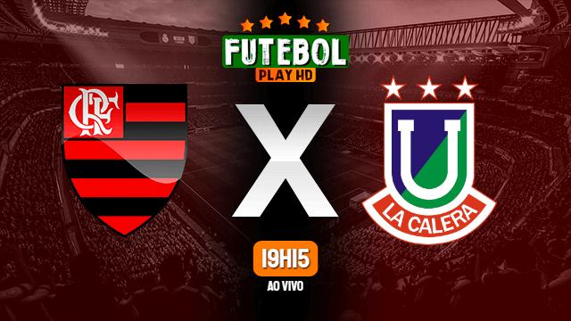 Assistir Flamengo x Unión La Calera ao vivo Online HD 27/04/2021