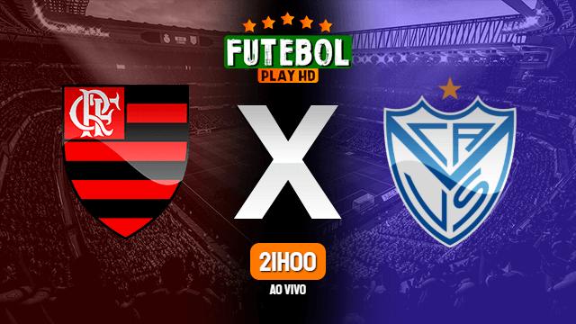 Assistir Flamengo x Vélez Sarsfield ao vivo Grátis HD 27/05/2021