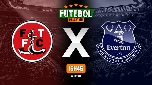 Assistir Fleetwood Town x Everton ao vivo online 23/09/2020 HD