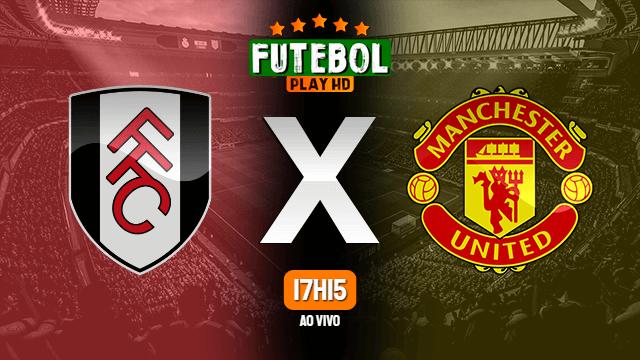 Assistir Fulham x Manchester United ao vivo Grátis HD 20/01/2021