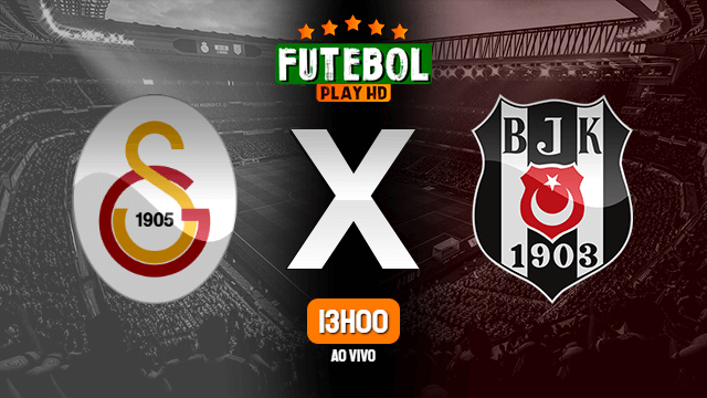Assistir Galatasaray x Besiktas ao vivo online 15/03/2020