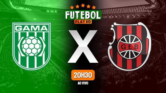 Assistir Gama x Brasil de Pelotas ao vivo HD 12/02/2020