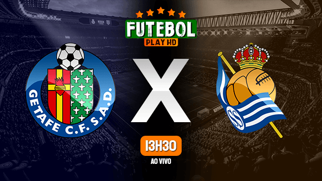 Assistir Getafe x Real Sociedad ao vivo HD 29/06/2020