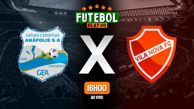 Assistir Grêmio Anápolis x Vila Nova ao vivo online 16/05/2021 HD