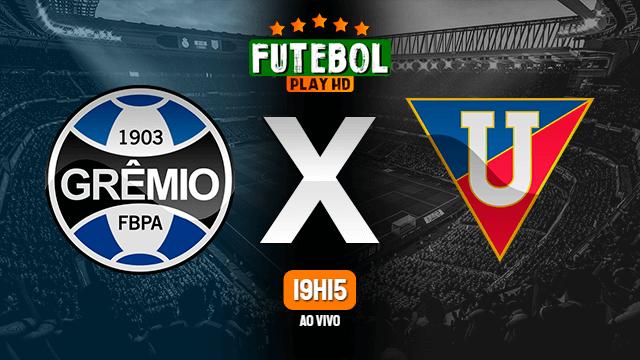 Assistir Grêmio x LDU ao vivo online 20/07/2021 HD