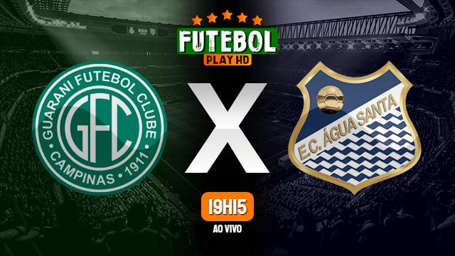 Assistir Guarani FC x Água Santa ao vivo online 28/02/2020