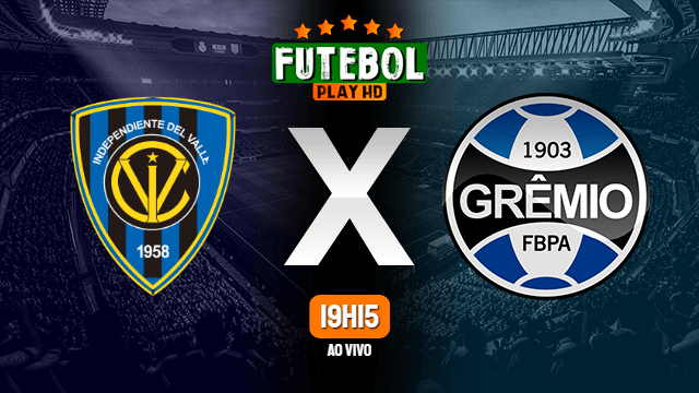 Assistir Independiente del Valle x Grêmio ao vivo HD 07/04/2021 Grátis