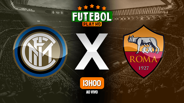 Assistir Inter de Milão x Roma ao vivo HD 12/05/2021 Grátis