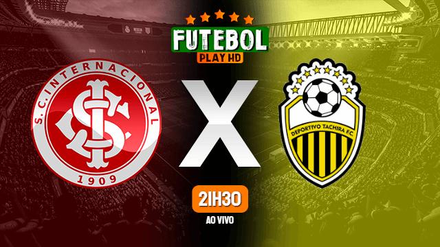 Assistir Internacional x Deportivo Táchira ao vivo online HD 27/04/2021