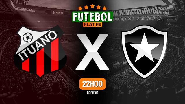 Assistir Ituano x Botafogo ao vivo 14/04/2021 HD online